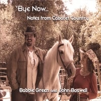 Babbie Green And John Boswell | 'Bye Now...Notes From Cabaret Country