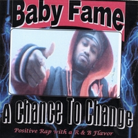 Baby Fame | A Chance To Change
