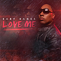 Baby Ranks | Love Me