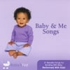 Baby's First : Baby & Me Songs