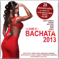 Various Artists | Bachata 2013 - I Love It
