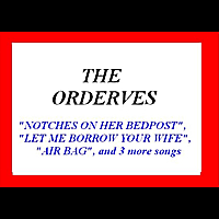 The Orderves | Notches On Her Bedpost