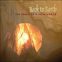 Back to Earth | The Dawn of a New World