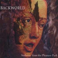 Backworld | Anthems From The Pleasure Park