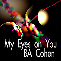 B.A. Cohen | My Eyes on You