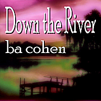 BA Cohen | Down the River - Single