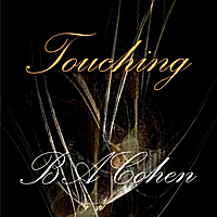 B.A. Cohen | Touching