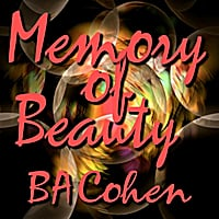 BA Cohen | Memory of Beauty