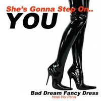 Bad Dream Fancy Dress | She's Gonna Step On You