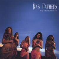 Bad Fathers | Angels In The Chamber