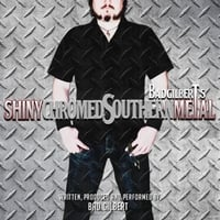 Bad Gilbert | Shiny Chromed Southern Metal