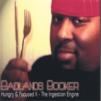 Badlands Booker | Hungry and Focused II - The Ingestion Engine