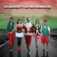 Bad Santa & the Angry Elves | As Naughty as We Wanna Be
