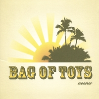 Bag of Toys | Nooner