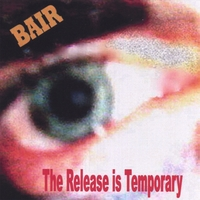Bair (Scott Bairstow) | The Release Is Temporary