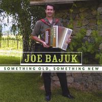 Joe Bajuk | Something Old, Something New
