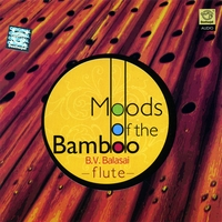 B.V. Balasai Flute | Moods Of The Bamboo