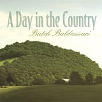 Butch Baldassari | A Day In the Country