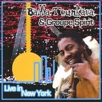 BALLA TOUNKARA & | Groupe Spirit Live in NY City