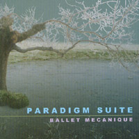 Ballet Mecanique | Paradigm Suite