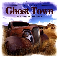 Jeff Ball | Ghost Town