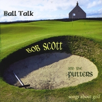 Bob Scott and the Putters | Ball Talk