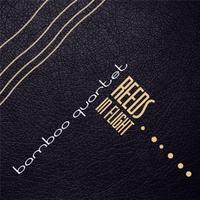 Bamboo Quartet | Reeds in Flight