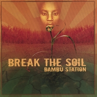 Bambu Station | Break The Soil