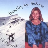Beverley Ann McKeen | On Purpose