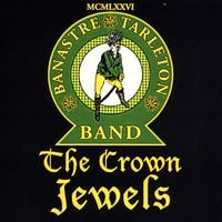 Banastre Tarleton Band | The Crown Jewels