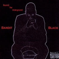 Banditblack | Beyond the Underground