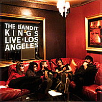 The Bandit Kings | Live in Los Angeles