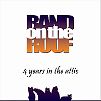 Band On the Roof | 4 Years in the Attic