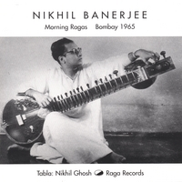 Nikhil Banerjee | Morning Ragas, Bombay 1965