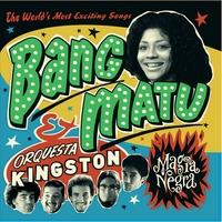 Bang-Matu & Orquesta Kingston | Magia Negra