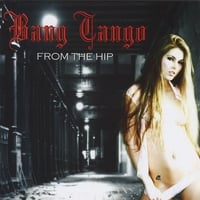 Bang Tango | From The Hip