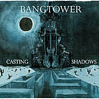 Bangtower | Casting Shadows