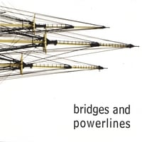 Bridges and Powerlines | Bridges and Powerlines