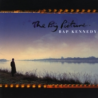 Bap Kennedy | The Big Picture