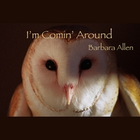 Barbara Allen | I'm Comin' Around