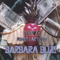 Barbara Blue | LOVE Money Can't Buy