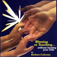 Barbara Coloroso | Winning at Teaching... without beating your kids