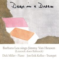 Barbara Lea & Dick Miller | Deep In A Dream