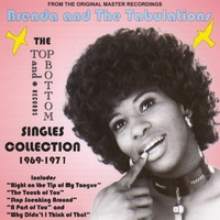 Brenda and the Tabulations | The Top & Bottom Singles Collection 1969-1971