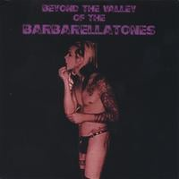The Barbarellatones | Beyond The Valley Of The Barbarellatones