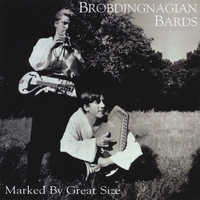Brobdingnagian Bards | Marked By Great Size