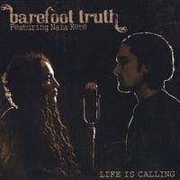 Barefoot Truth | Life is Calling- Special Edition: Featuring Naia Kete