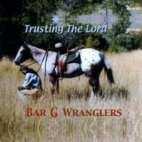 Bar G Wranglers | Trusting the Lord