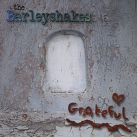The Barleyshakes | Grateful