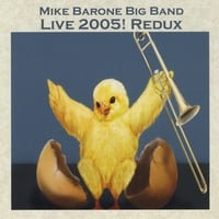Mike Barone Big Band | Live 2005! Redux